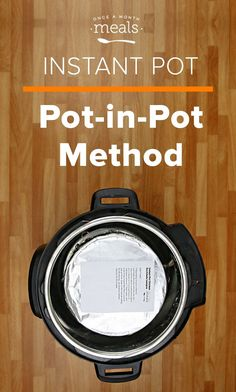 Pot-in-Pot Method for the Instant Pot - your recipe calls for this method but you need to know how to do it properly. via @onceamonthmeals