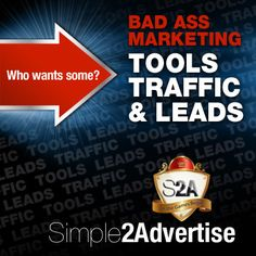 S2A - Bad Ass Marketing - Tools, Traffic and Leads   http://simple2advertise.com/?rid=5490