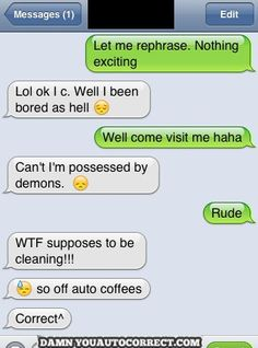 Damn You Auto Correct! - Page 7 of 3520 - Funny iPhone Fails and Autocorrect Horror Stories Funny Sms, Funny Texts, I Love To Laugh, Make Me Smile, Text Fails, I Think Of You, Having A Bad Day, Horror Stories, I Laughed