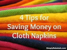 4 Tips for Saving Money on Cloth Napkins - Making the switch to cloth napkins does require a small investment for the initial purchase, but you can cut that cost with these 4 ways to save. affordable clothing, cheap clothing, frugal clothing