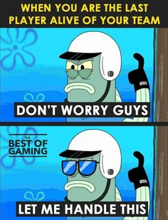 Top Humor videos Read these Top Famous Fortnite memes and Funny quotes Funny Gaming Memes, Gamer Humor, Spongebob Memes, Video Game Memes, Video Games Funny, Funny Games, Really Funny Memes, Funny Relatable Memes, Funny Quotes