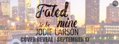 Renee Entress's Blog: [Cover Reveal] Fated to be Mine by Jodie Larson