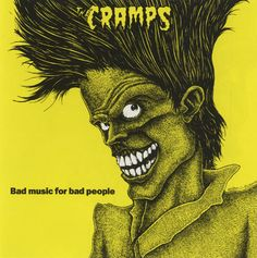 The Cramps. Bad Music for Bad People.