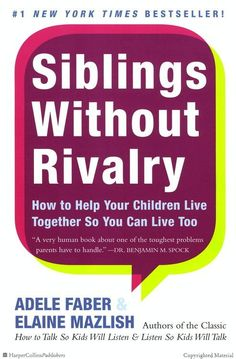 Siblings Without Rivalry by Adele Faber & Elaine Mazlish