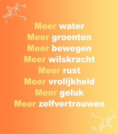 Meer, niet minder! #WeightWatchers #afvallen Positive Quotes, Motivational Quotes, Inspirational Quotes, Weigt Watchers, Spa Quotes, Sport Diet, Dutch Quotes, Healthy Words, Stress Less