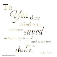 psalm 22:5   Psalm 22:5   Stories from This Life