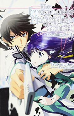 The Irregular at Magic High School, Vol. 2 - light novel - http://www.darrenblogs.com/2017/04/the-irregular-at-magic-high-school-vol-2-light-novel/
