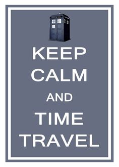 Keep Calm and Time Travel Doctor Who 13x19 by KeepCalmArtPrints, $14.95