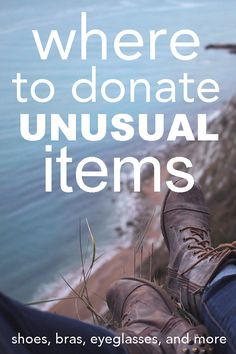 Where to donate unusual items like shoes, bras, eyeglasses and more from www.goingzerowaste.com