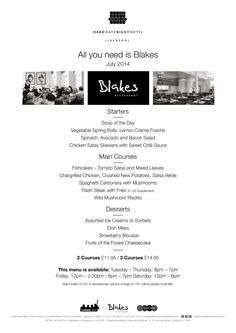 July All You Need is Blakes availble from next Tuesday for the month of July .