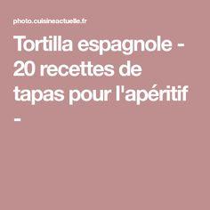 Tortilla espagnole - 20 recettes de tapas pour l'apéritif -