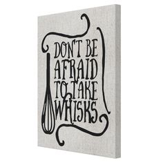 Tablou Canvas - Don't be afraid to take whisks - Monkeez Dont Be Afraid, Canvas, Decor, Tela, Decoration, Canvases, Decorating, Deco