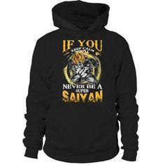 Super Saiyan - If you keep calm you'll never be a super saiyan - Unisex Hoodie T Shirt - SSID2016