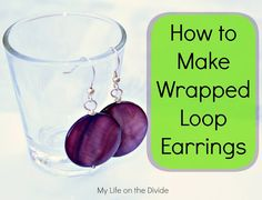 DIY tutorial how to make Easy Earring Tutorial, Learning the Wrapped Loop