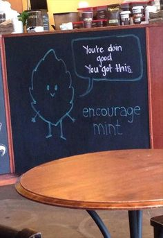 Sometimes you just need a little encourage mint