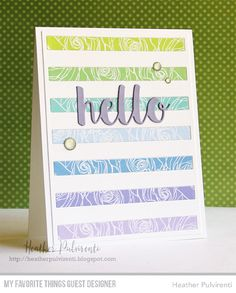 Handmade card from Heather Pulvirenti featuring Bold Stripes Cover-Up Die-namics and Hello There Die-namics from My Favorite Things #mftstamps