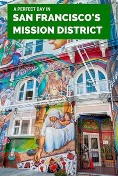 Trying tasty dishes, seeing street art, and enjoying the view are a few of the fun things to do in San Francisco's Mission District.