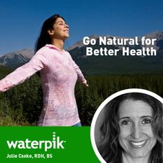 Julie Csoke, RDH, BS, believes in a natural approach to oral health. Learn about the benefits of natural and organic oral care products.