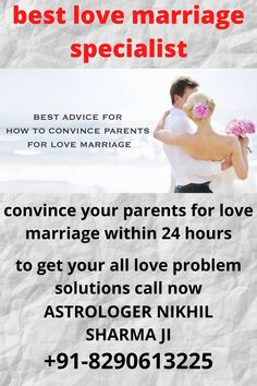 There are many such families in India even today where love marriage is not allowed. In such a situation, if one of your family members thinks about love marriage, it will be difficult for him to convince his family of it. In this situation, some methods can be very useful.you can take advice of the best love marriage specialist. he can solve your problem completely.