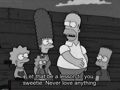 never love anything.