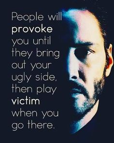 Positive Quotes : People will provoke you until they bring out your ugly side then play victim whe. - Hall Of Quotes Wise Quotes, Great Quotes, Words Quotes, Funny Quotes, Inspirational Quotes, Sayings, Awesome Quotes, Funny Pics, Qoutes