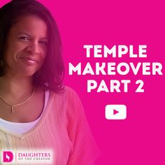 Video Blog – Temple Makeover Part 2