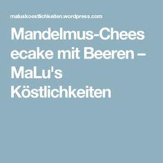 Mandelmus-Cheesecake mit Beeren – MaLu's Köstlichkeiten