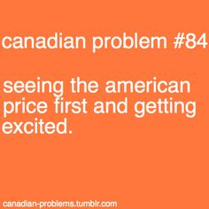 Canada is so expensive! Canadian Memes, Canadian Things, I Am Canadian, Canadian Girls, Canadian Humour, Canadian Dollar, Canada Funny, Canada 150, Canada Jokes