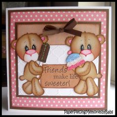 PAPER PIECING MEMORIES BY BABS: Friends Make Life Sweeter Card