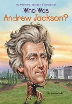 Who was Andrew Jackson? 7/17