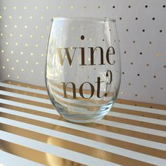 Wine Not? - Stemless Wine Glass - Funny Wine Glasses - Birthday Gift - Wine Quote - Brides Maid Gift by crazyycashh on Etsy
