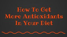 How to get more antioxidants #antioxidants #nutrition