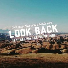 This is the only time you should look back #lookback #goals #factsoflife
