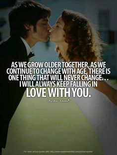 Falling In Love With You Over and Over again after all of these years! Our marriage has been worth everything.