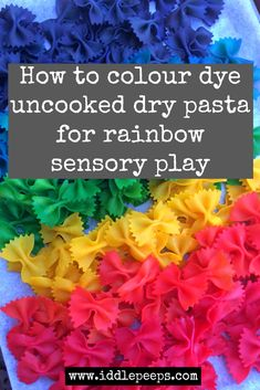 """How to Colour dye uncooked dry pasta for rainbow sensory play Iddle Peeps Kids Crafts.  Note from Rachel: """"Gel"""" food coloring does not give colors that are as vibrant."""