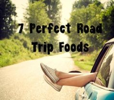 7 Perfect Road Trip Foods. #roadtrip #snacks
