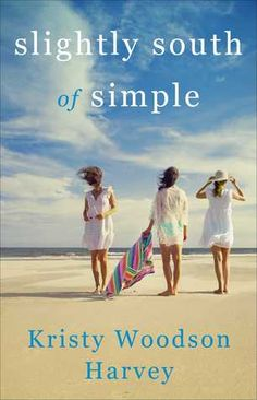 Slightly South Of Simple - Kristy Harvey - Available 4/25/17 - See my review - 5 Stars - http://debbiekrenzer.booklikes.com/post/1550493/post