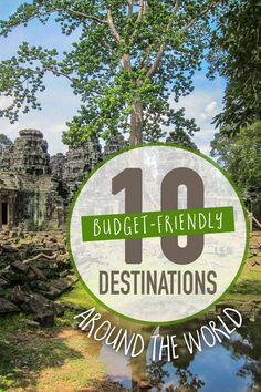 10 Budget-Friendly Travel Destinations Around the World • The Blonde Abroad