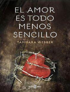 EL AMOR ES TODO MENOS SENCILLO, TAMMARA WEBBER http://bookadictas.blogspot.com/2014/07/el-amor-es-todo-menos-sencillo-tammara.html