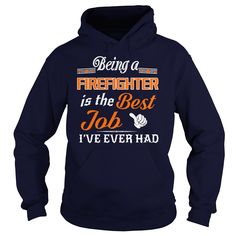 Being A Firefighter Is The Best Job T-Shirt #gift #ideas #Popular #Everything #Videos #Shop #Animals #pets #Architecture #Art #Cars #motorcycles #Celebrities #DIY #crafts #Design #Education #Entertainment #Food #drink #Gardening #Geek #Hair #beauty #Health #fitness #History #Holidays #events #Home decor #Humor #Illustrations #posters #Kids #parenting #Men #Outdoors #Photography #Products #Quotes #Science #nature #Sports #Tattoos #Technology #Travel #Weddings #Women