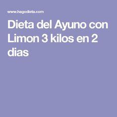 Dieta del Ayuno con Limon 3 kilos en 2 dias