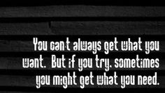 Rolling Stones - You Don't Always Get What You Need - song lyrics, song quotes, songs, music lyrics, music quotes, music