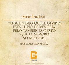 """""""Alguien dijo que el olvido está lleno de memoria, pero también es cierto que la memoria no se rinde...""""  #MarioBenedetti  #FelizViernes  http://www.elsalvadorebooks.com"""