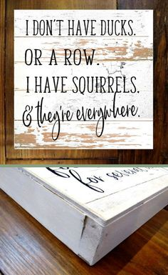 Um yes. HA! #parenting Story of my life! My ducks are definitely not in a row. I'm always here, there, and everywhere and oh so scattered! I don't have ducks. Or a row. I have squirrels. and they're everywhere. Ducks In A Row Wood Wall Art, Rustic sign, Rustic decor, Funny sign, Farmhouse Home decor, wall decor, farmhouse sign #ad