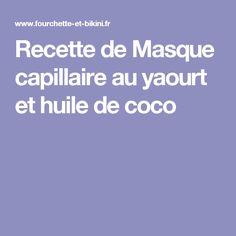 Recette de Masque capillaire au yaourt et huile de coco