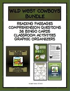 THIS BUNDLES PRODUCT INCLUDES READING PASSAGES, COMPREHENSION QUESTIONS, TEACHER'S KEY, CLASSROOM ACTIVITIES, BINGO CARDS AND CLUES, AND NON-FICTION GRAPHIC ORGANIZERS.  Perfect for SUBSTITUTE TEACHERS, enrichment learning, homeschool or co-ops!  Includes nine pages of informational text about the topic:  Wild West Cowboys.  Grades 4-7 and Homeschool.  65 pages.  $9.00