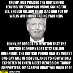 Trump's thoughts on Brexit. I also liked how he was in Scotland tweeting about it when the Scots wanted to stay...