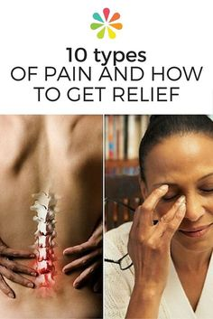10 types of pain (like back pain and headaches) and how you can get relief. #painrelief #remedies #healthyliving #everydayhealth   everydayhealth.com