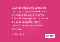 #PauloCoelho #Coelho #perdita #vuoto #spazio #nuovo #novità #amore #amicizia #citazioni #aforismi #120