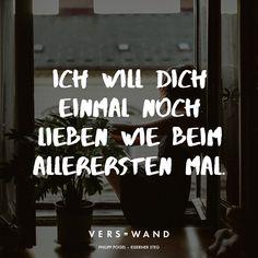 Visual Statements®️️ Ich will dich noch lieben wie beim allerersten Mal. - Philipp Poisel Sprüche / Zitate / Quotes / Verswand / Musik / Band / Artist / tiefgründig / nachdenken / Leben / Attitude / Motivation